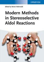 Modern Methods in Stereoselective Aldol ReactionsNY