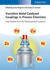 Transition Metal-Catalyzed Couplings in Process Chemistry