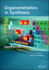 Organometallics in Synthesis, Fourth Manual