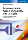 Microreactors in Organic Chemistry and Catalysis