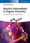 Reactive Intermediates in Organic Chemistry