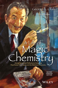 George A. Olah - A Life of Magic Chemistry