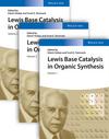 Lewis Base Catalysis in Organic Synthesis, 3 Volume Set