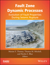 Fault Zone Dynamic Processes: Evolution of Fault Properties During Seismic Rupture